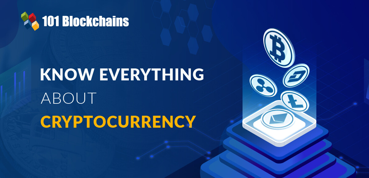 Know Everything About Cryptocurrency