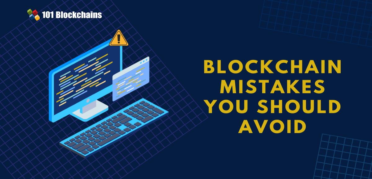 blockchain mistakes