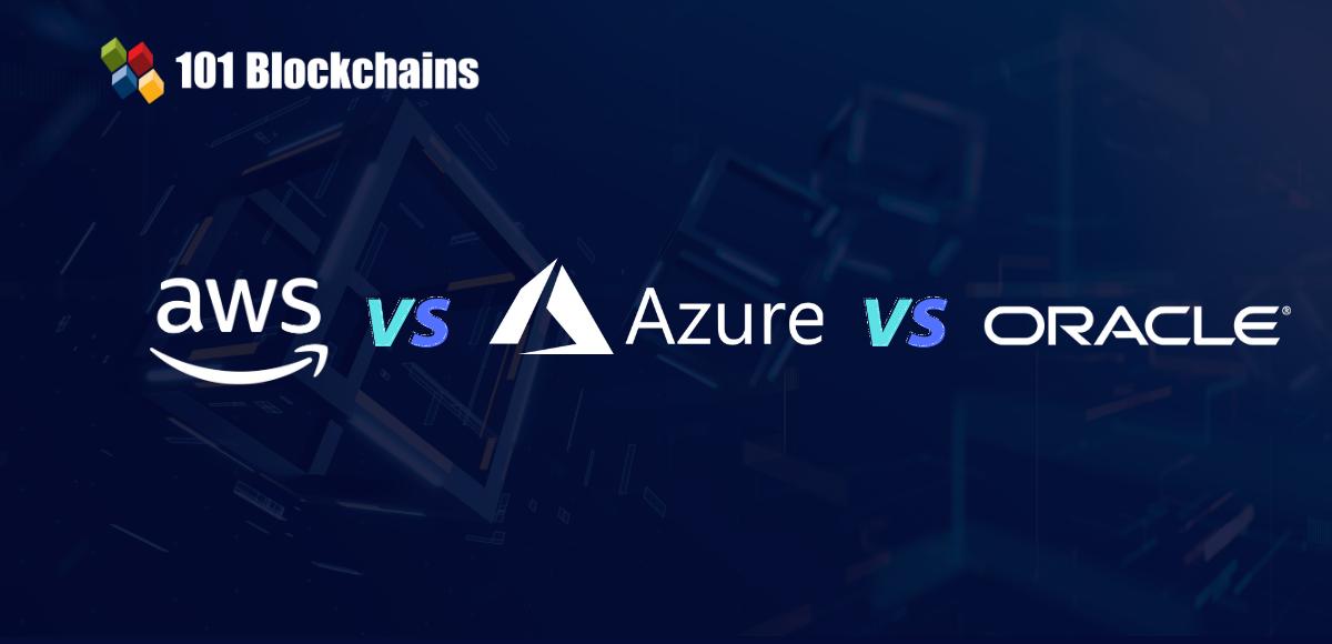 aws vs azure vs oracle blockchain