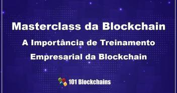 Masterclass da Blockchain A Importancia de Treinamento Empresarial da Blockchain
