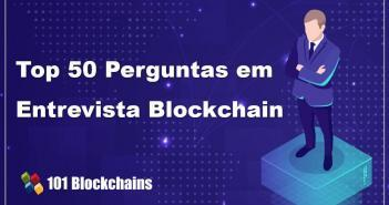 Top 50 perguntas em entrevista Blockchain