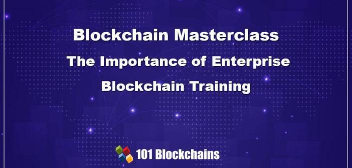 blockchain masterclass - enterprise blockchain training