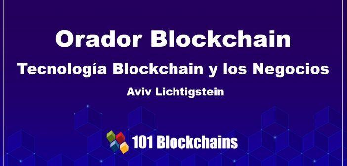 Orador Blockchain Tecnología Blockchain y los Negocios