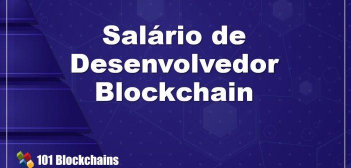 Salário de Desenvolvedor Blockchain