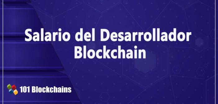 Salario del Desarrollador Blockchain