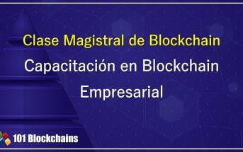 Clase Magistral de Blockchain Capacitación en Blockchain Empresarial