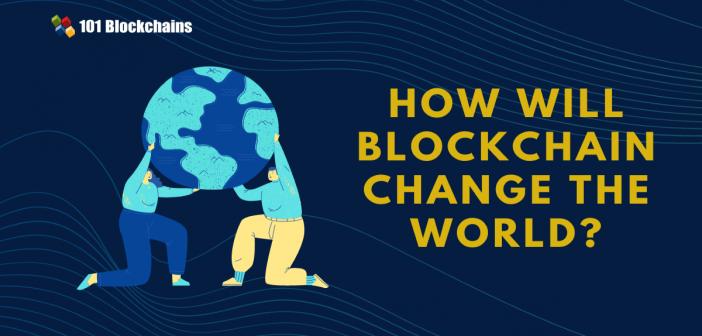 blockchain change the world
