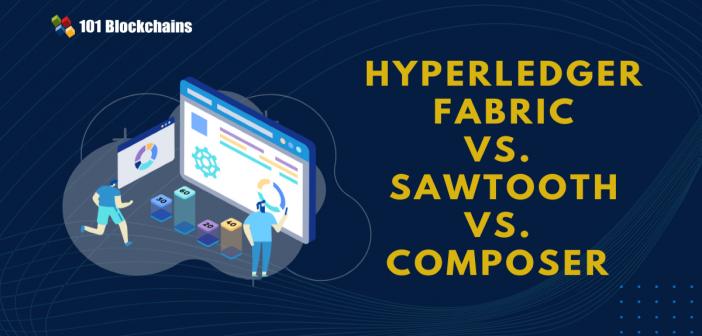 hyperledger fabric vs sawtooth vs composer