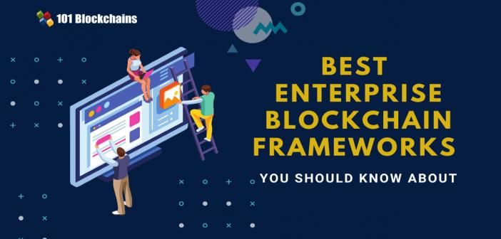 enterprise blockchain frameworks