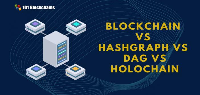 blockchain vs hashgraph vs dag vs holochain