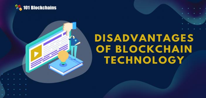 Disadvantages of Blockchain Technology