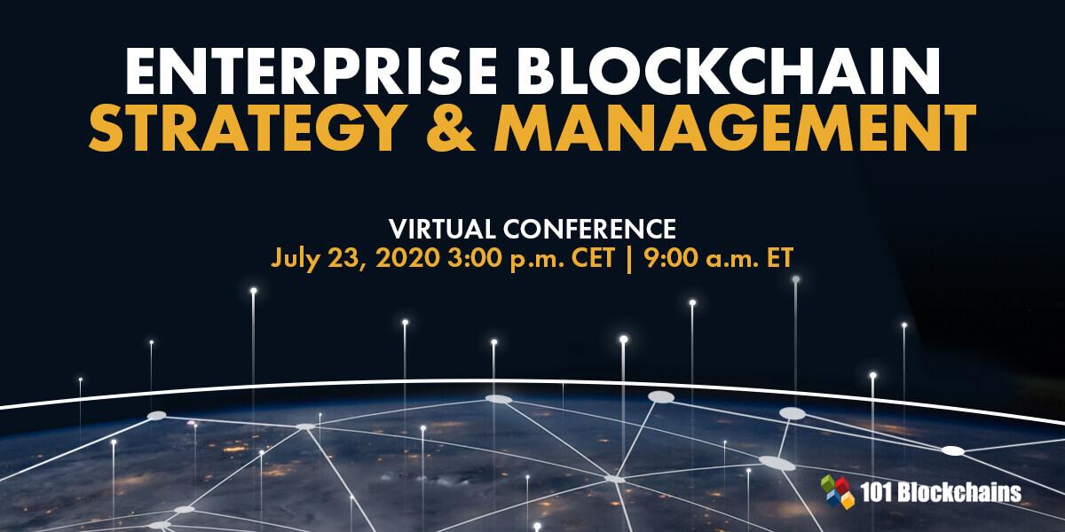 Enterprise Blockchains Strategy and Management virtual conference