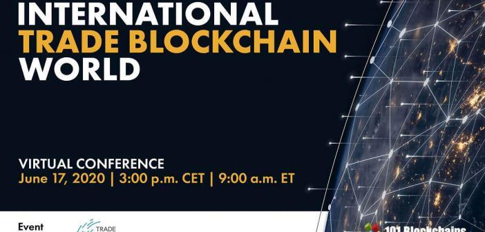 International trade blockchain world conference