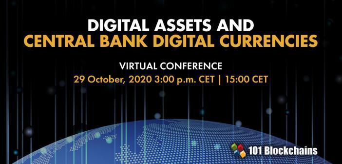 DIGITAL ASSETS AND CENTRAL BANK DIGITAL CURRENCIES Conference