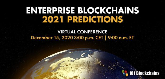 ENTERPRISE BLOCKCHAINS 2021 PREDICTIONS CONFERENCE