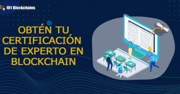 OBTEN TU CERTIFICACION DE EXPERTO EN BLOCKCHAIN