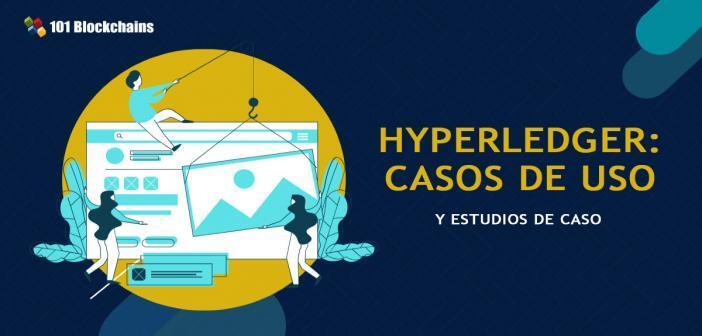 HYPERLEDGER CASOS DE USO Y ESTUDIOS DE CASOS
