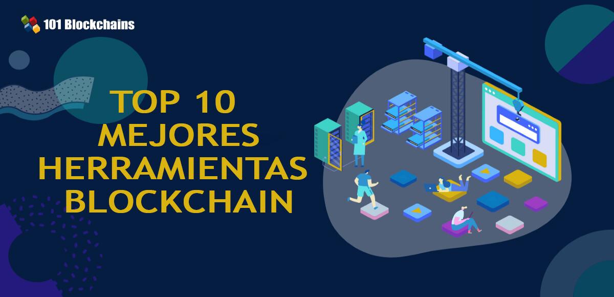 TOP 10 MEJORES HERRAMIENTAS BLOCKCHAIN