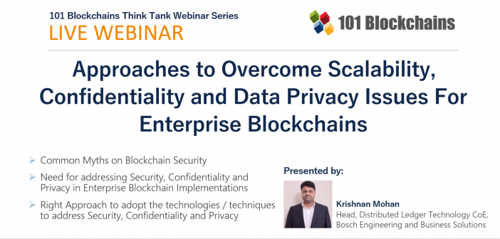 webinar Approaches to Overcome Scalability, Confidentiality and Data Privacy Issues For Enterprise Blockchains