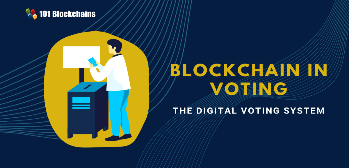 How <bold>Blockchain</bold> in Voting Creating Digital Trust? | 101 <bold>Blockchains</bold>