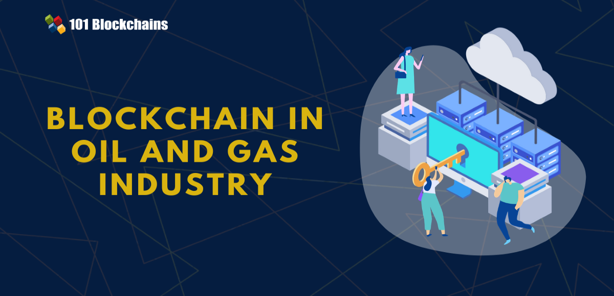 <bold>Blockchain</bold> in Oil And Gas Industry
