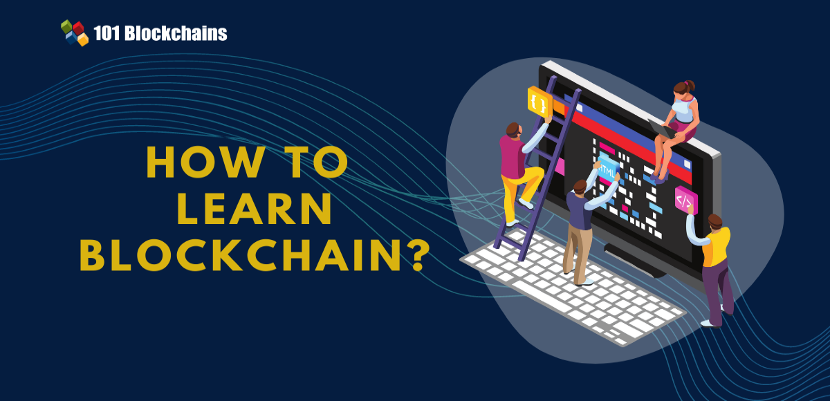 How to Learn Blockchain? | 101 Blockchains