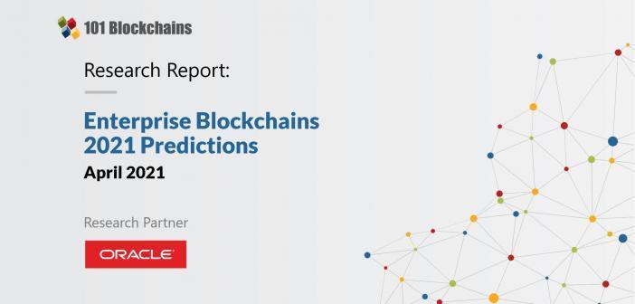 ENTERPRISE BLOCKCHAINS 2021 PREDICTIONS RESEARCH