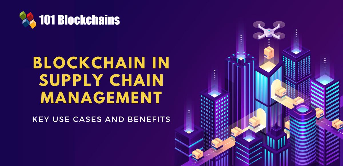 benefits of blockchain in supply chain management