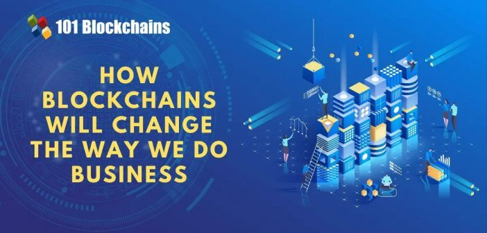 How Blockchain Will Change the Way We Do Business